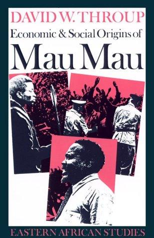 Economic & Social Origins Mau Mau: Eastern African Studies 9780821408841