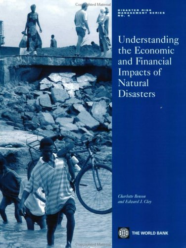 Understanding the Economic and Financial Impacts of Natural Disasters 9780821356852