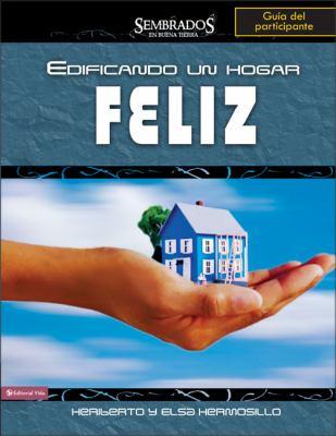 Edificando Un Hogar Feliz, Guia del Participante 9780829753066