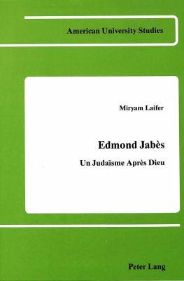 Edmond Jabes: Un Judaisme Apres Dieu 9780820402833