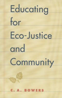 Educating for Eco-Justice and Community 9780820323053