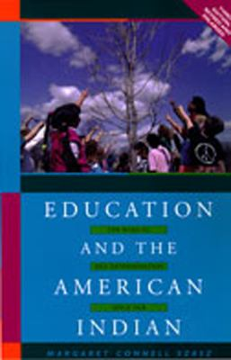 Education and the American Indian: The Road to Self-Determination, 1928-1998 9780826320483