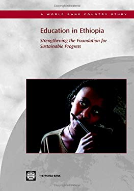 Education in Ethiopia: Strengthening the Foundation for Sustainable Progress 9780821362266