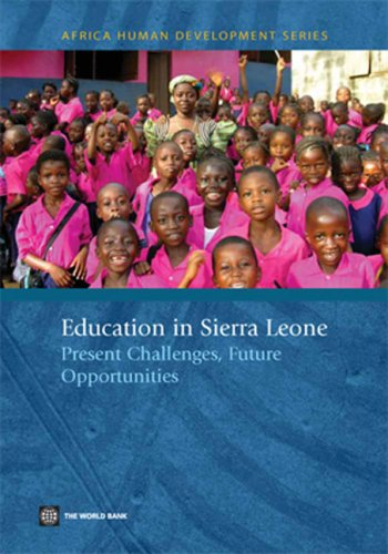 Education in Sierra Leone: Present Challenges, Future Opportunities 9780821368688