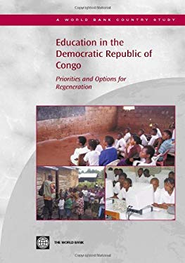 Education in the Democratic Republic of Congo: Priorities and Options for Regeneration 9780821361214