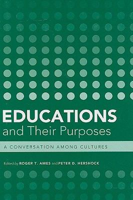 Educations and Their Purposes: A Conversation Among Cultures 9780824831608