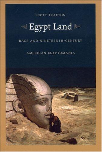 Egypt Land: Race and Nineteenth-Century American Egyptomania