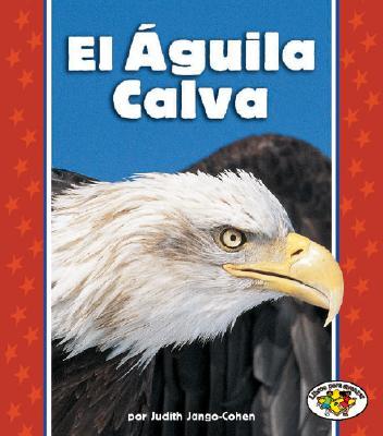 El Aguila Calva 9780822531357