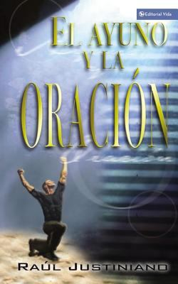 El Ayuno y la Oracion = Fasting and Prayer 9780829733976