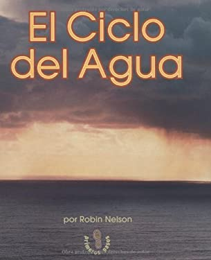El Ciclo del Agua (the Water Cycle) 9780822548669