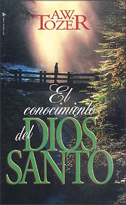 El Conocimiento del Dios Santo 9780829704662