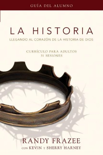 La Historia, Guia del Alumno: Llegando al Corazon de la Historia de Dios = The Story, Participant's Guide 9780829758955