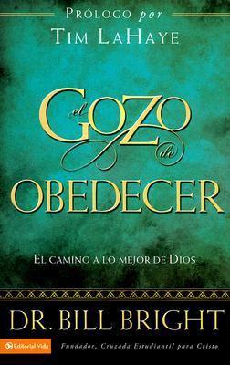 El Gozo de Obedecer: El Camino a Lo Mejor de Dios 9780829750836
