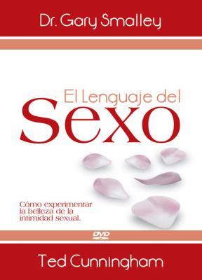 El Lenguaje del Sexo- DVD: C Mo Experimentar La Belleza de La Intimidad Sexual 9780829756173