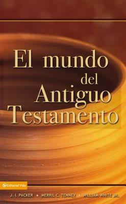El Mundo del Antiguo Testamento 9780829714166