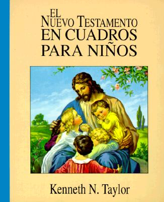 El Nuevo Testamento En Cuadros Para Ninos = The New Testament in Pictures for Little Eyes 9780825417085