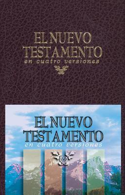 El Nuevo Testamento En Cuatro Versiones 9780829715132