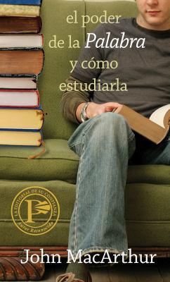 El Poder de la Palabra y Como Estudiarla = How to Study the Bible 9780825415814