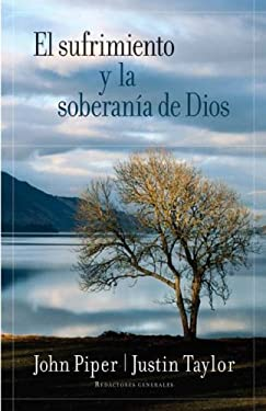 El Sufrimiento y la Soberania de Dios = Suffering and the Soverignty of God 9780825415869