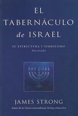 El Tabernaculo de Israel: Su Estructura y Simbolismo Ilustrado 9780825417825