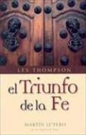 El Triunfo de la Fe = The Triumph of Faith