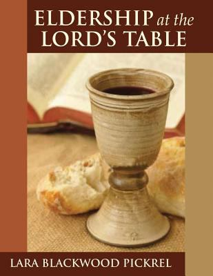 Eldership at the Lord's Table 9780827208254