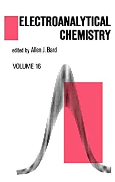 Electroanalytical Chemistry, Volume 16: A Series of Advances 9780824779948