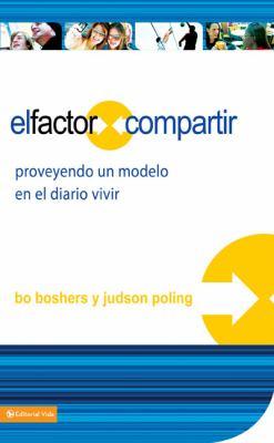 Elfactor Compartir: Proveyendo un Modelo en el Diario Vivir 9780829750287