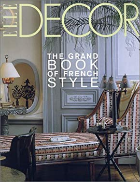 Elle Decor: The Grand Book of French Style 9780821227640