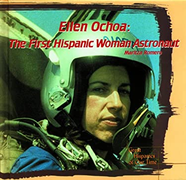 Ellen Ochoa: The First Hispanic Woman Astronaut 9780823950874