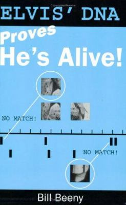 Elvis' DNA Proves He's Alive 9780828320894
