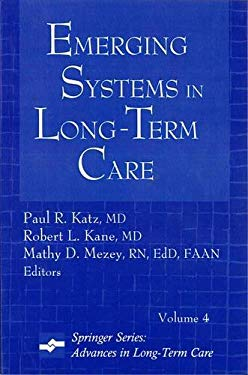 Emerging Systems in Long-Term Care: Advances in Long-Term Care Series, Volume 4 9780826168351