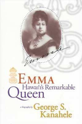 Emma: Hawaii's Remarkable Queen 9780824822408