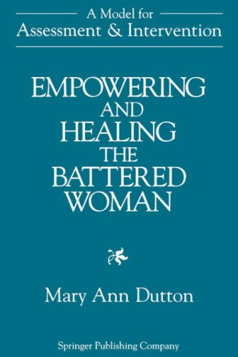 Empowering and Healing the Battered Woman: A Model for Assessment and Intervention 9780826171306
