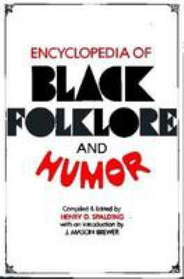 Encyclopedia of Black Folklore and Humor 9780824603458