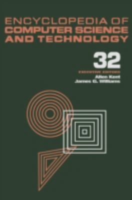 Encyclopedia of Computer Science and Technology: Volume 32 - Supplement 17: Compiler Construction to Visualization and Quantification of Vortex-Domina