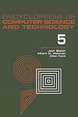 Encyclopedia of Computer Science and Technology, Volume 5: Classical Optimization to Computer Output/Input Microform 9780824722555