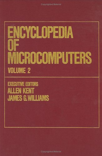 Encyclopedia of Microcomputers: Volume 2 - Authoring Systems for Interactive Video to Compiler Design 9780824727017