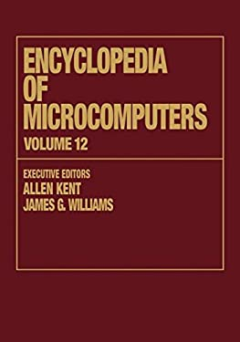 Encyclopedia of Microcomputers: Volume 12 - Multistrategy Learning to Operations Research: Microcomputer Applications 9780824727109