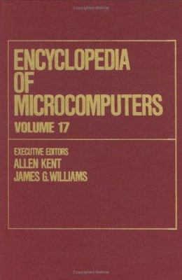 Encyclopedia of Microcomputers: Volume 17 - Strategies in the Microprocess Industry to TCP/IP Internetworking: Concepts: Architecture: Protocols, and 9780824727154