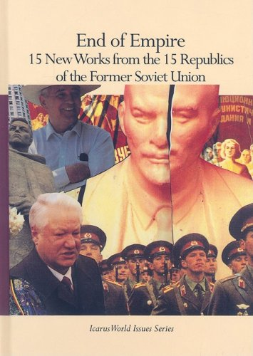 End of Empire: 15 New Works from the 15 Republics of the Former Soviet Union 9780823918027