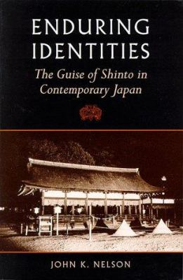 Enduring Identities : The Guise of Shinto in Contemporary Japan