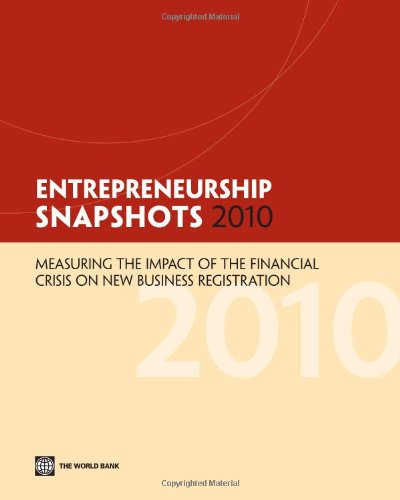 Entrepreneurship Snapshots: Measuring the Impact of the Financial Crisis on New Business Registration 9780821384763