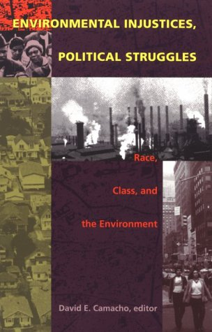 Environmental Injustices, Political Struggles: Race, Class and the Environment 9780822322429