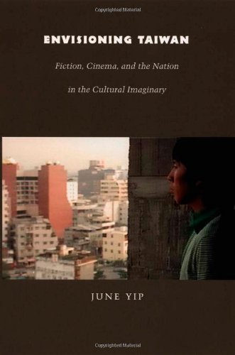 Envisioning Taiwan: Fiction, Cinema, and the Nation in the Cultural Imaginary 9780822333678