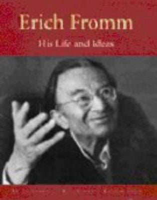 Erich Fromm: His Life and Ideas an Illustrated Biography 9780826415196