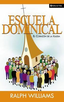 Escuela Dominical: El Coraz N de La Iglesia 9780829734782