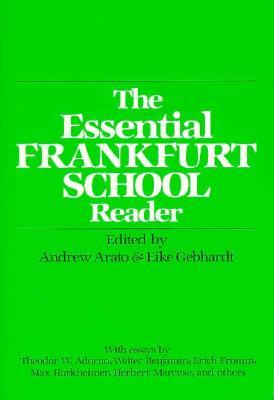 Essential Frankfurt School Reader 9780826401946
