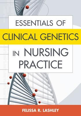 Essentials of Clinical Genetics in Nursing Practice 9780826102225