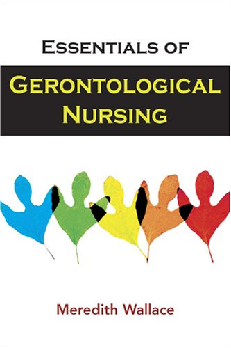 Essentials of Gerontological Nursing 9780826120526